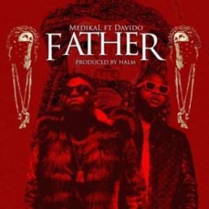 Medikal - Father (ft. Davido)